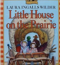 The Little House on the Prairie.