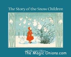 The Story of the Snow Children - Sibylle Von Olfers