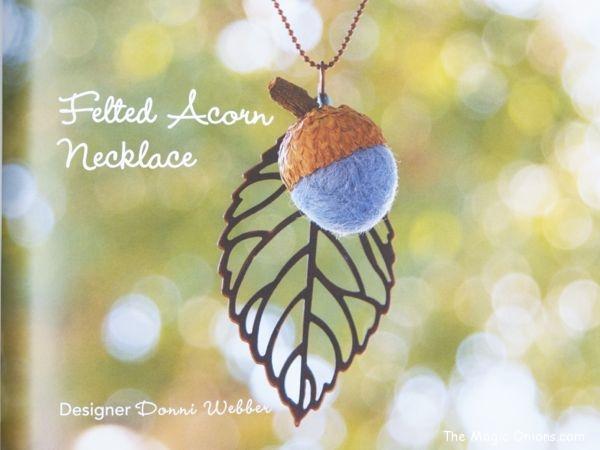 Needle Felting Tutorial... Felted Acorn Necklace