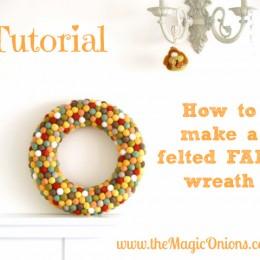 Tutorial : Felted Fall Wreath