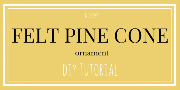 DIY Felt Pine Cone DIY Tutorial : www.theMagicOnions.com
