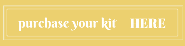 purchase your kit HERE