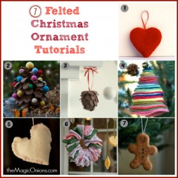 Needle Felted Christmas Ornaments : 7 Tutorials
