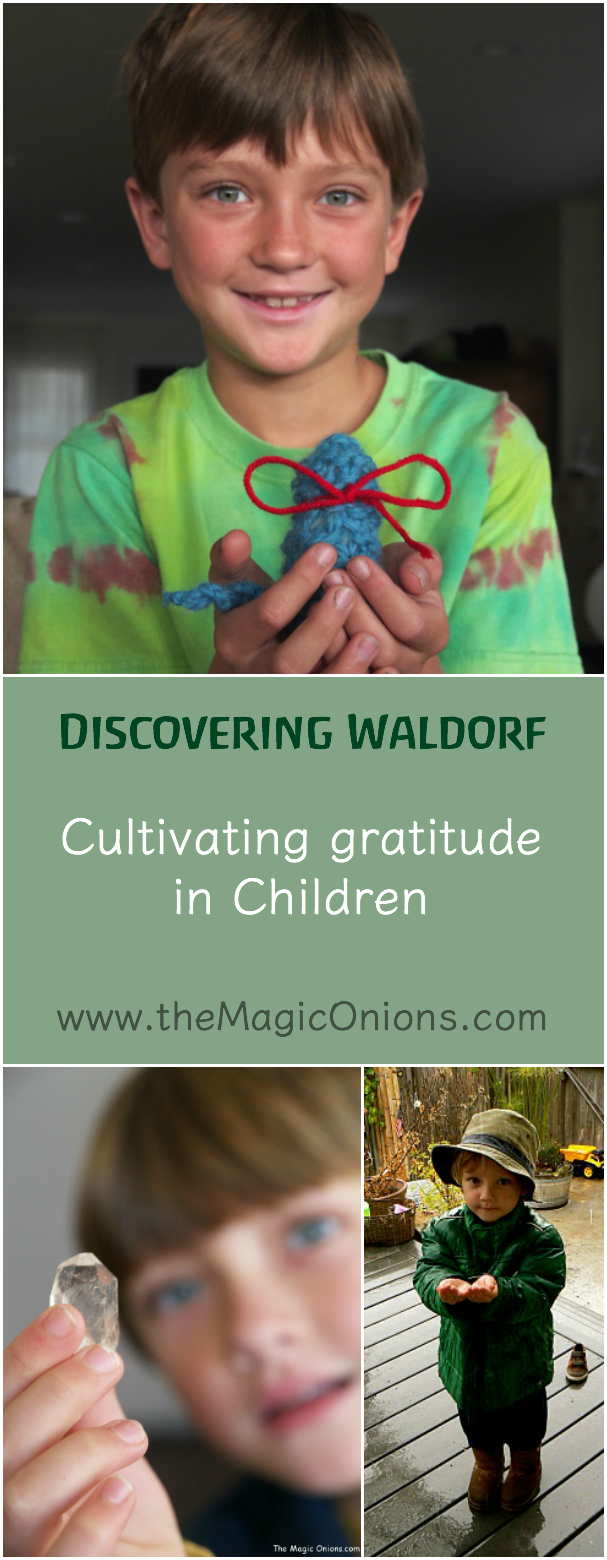 Cultivating Gratitude in Kids :: Discovering Waldorf Educations :: www.theMagicOnions.com
