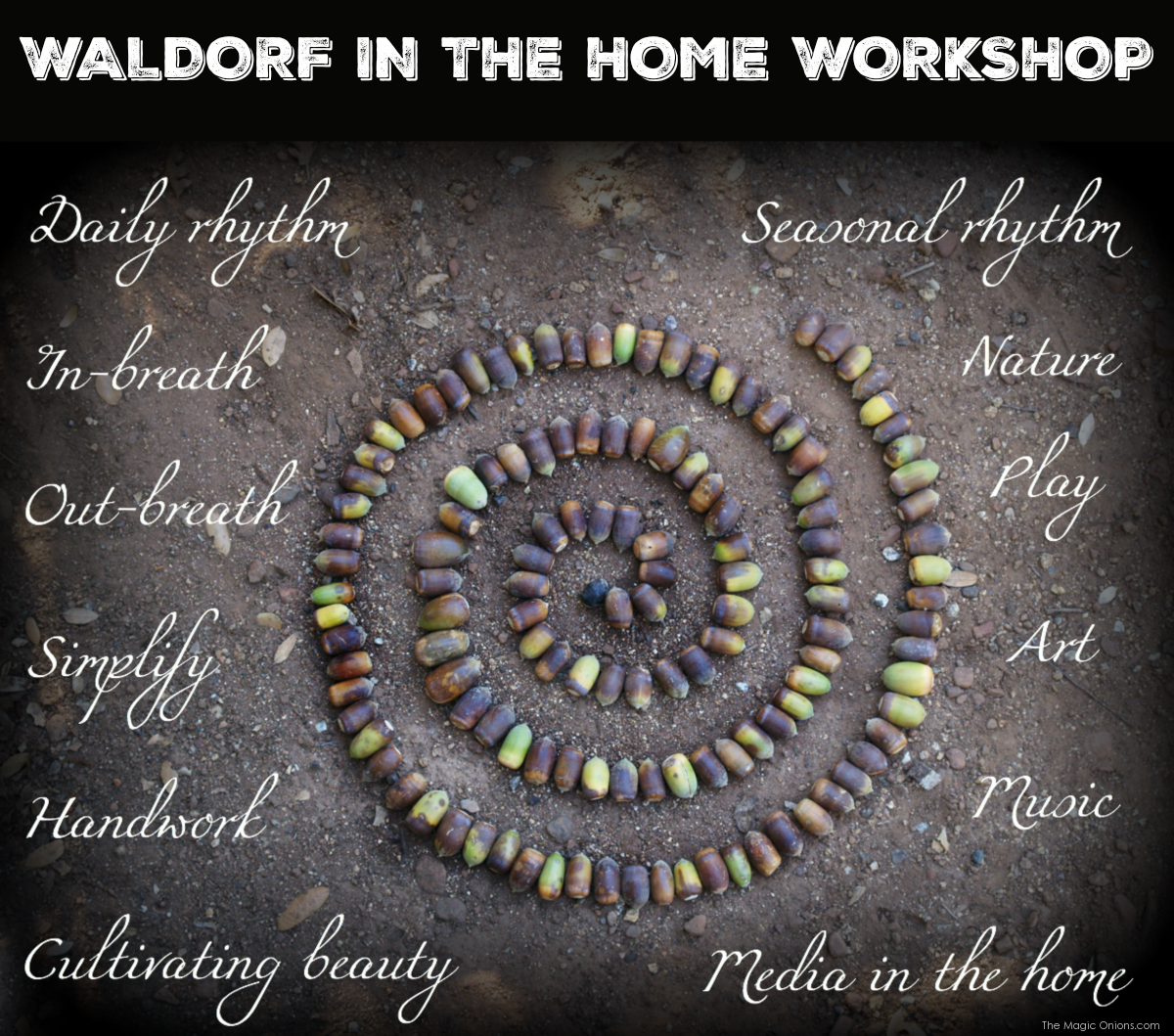 8 Steps to a Waldorf-Inspired Home Workshop. How to bring the beauty of Waldorf philosophies into your home by The Magic Onions