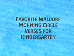 Favorite Waldorf Morning Circle Verses for Kindergarten on The Magic Onions Blog