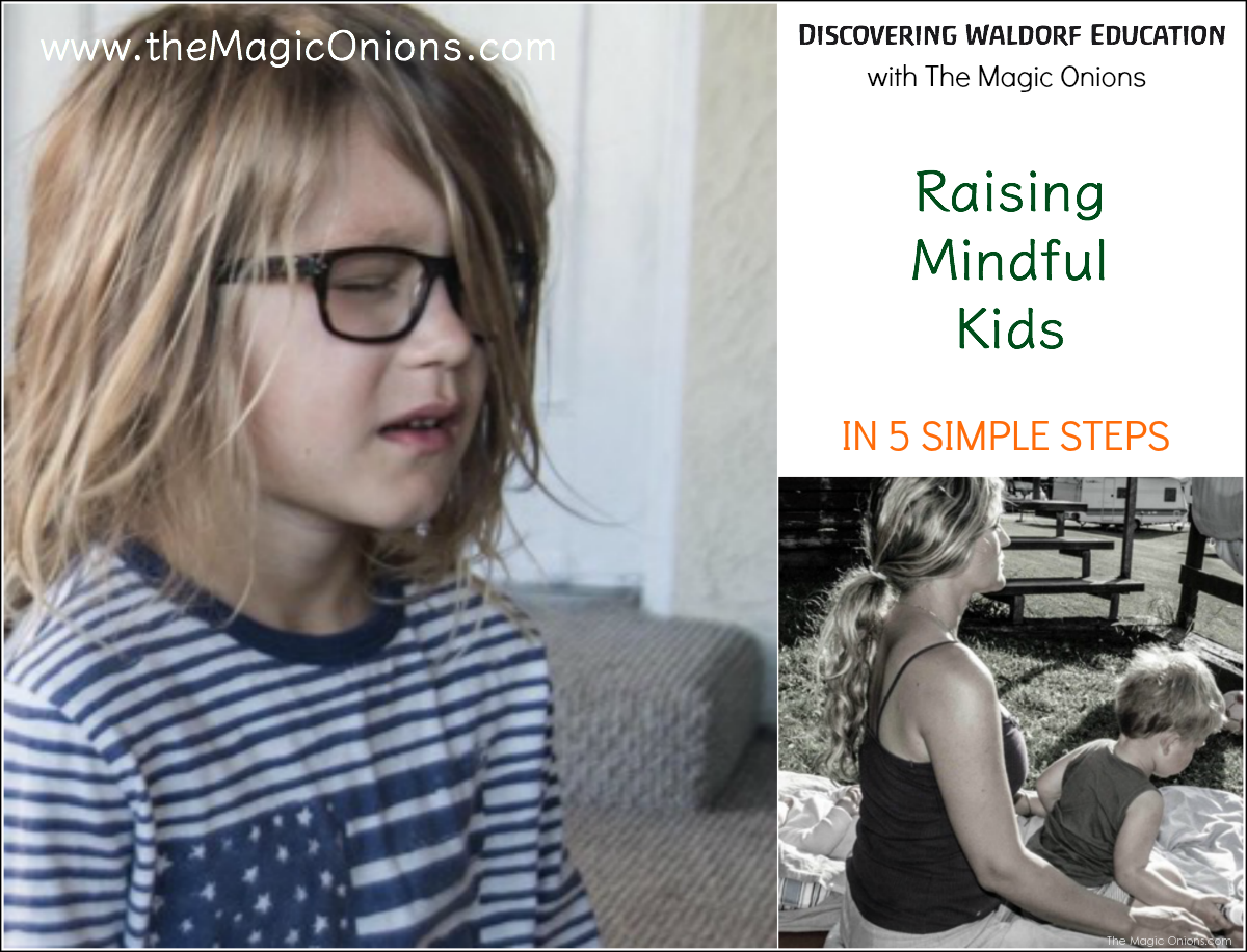 Raising Mindful Kids in 5 Easy Steps : Discovering Waldorf Educaiton with The Magic Onions