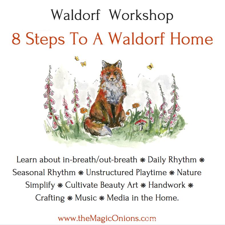 Waldorf Workshop : 8 Steps to a Waldorf Home